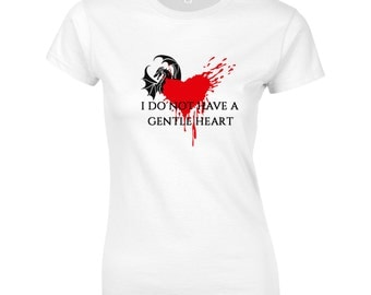 "Womens Game of Thrones T-Shirt - Daenerys Targaryen Quote ""I Do Not Have a Gentle Heart"", Mother of Dragons, TS1078"