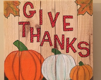 Fall Pumpkin Give Thanks Hand painted Sign