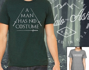 A Man Has No Costume Shirt Funny Couples Halloween T-Shirt
