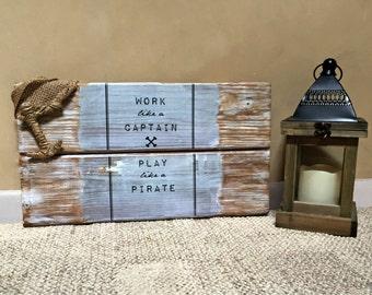 Reclaimed Cedar Wood Work Like A Captain Play Like A Pirate Sign/Distressed Wood Beach Sign/Rustic Beach Sign/Weathered Beach Decor