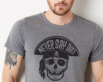 Never Say Die : Adults Unisex Blend Soft Blend T