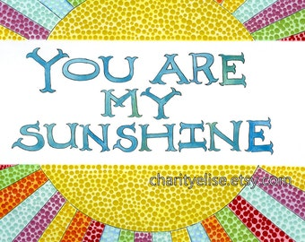 Brightly Colored Art Print-  You are My Sunshine