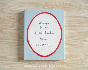 Always Be A Little Kinder Than Necessary Blue and Red Oval (8x10 Canvas)