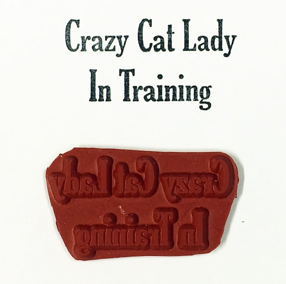 Altered Attic Unmounted Rubber Stamp - Crazy Cat Lady In Training (Large Size) - Funny Feline Cats Kitty Quote Greeting Card Scrapbook Humor