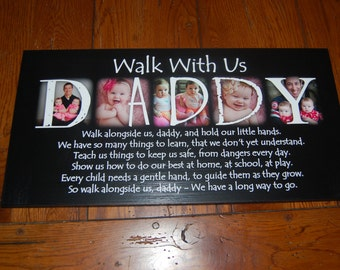 """Walk with me Daddy- Personalized PHOTO Giclee MOUNTED prints- custom made to order with your saying and FIVE photos- 10"""" x 20"""""""
