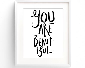 You Are Beautiful. (A4 Art Print in Jet Black and White)