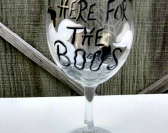 Wine Glass Hand Painted, Here For The  Boos, Halloween Wine Glass 20 oz Jumbo  Wine Glass