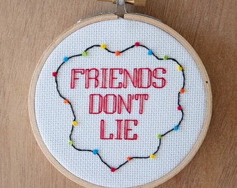 Friends Don't Lie - Stranger Things - 4 inch cross stitch