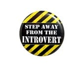 "Introvert Button, Small Badge, 1.25"" Button, Step Away from the Introvert, E3-1"