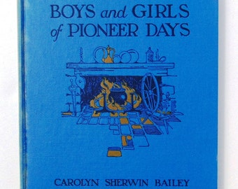 Boys and Girls of Pioneer Days 1924
