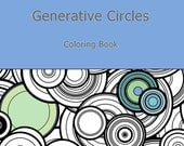 Adult Coloring Book, Generative Circles by San Francisco artist. Math, Science, Chemistry. colouring color therapy geeky gift coloring pages