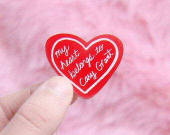 My heart belongs to Cary Grant brooch