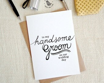 Bride to Groom Card. To my Handsome groom on our wedding day. Hand drawn typography. WC352