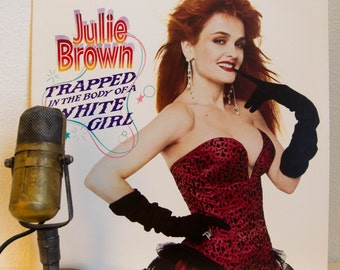"""Julie Brown Vinyl Record Albums LPs Spoken Word 1980s Comedy Stand-Up Humor Synthpop Songs """"Trapped In The Body Of A White Girl"""" (1987 Sire)"""
