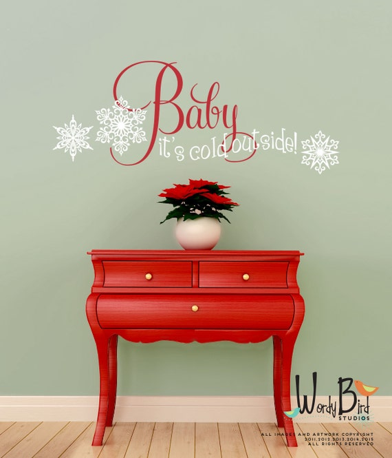 Christmas wall decal - Baby it's Cold Outside wall decal - with snowflakes
