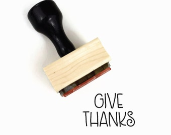 Rubber Stamp Give Thanks - Thanksgiving Fall Harvest Festival - Wood Mounted Stamp by Creatiate
