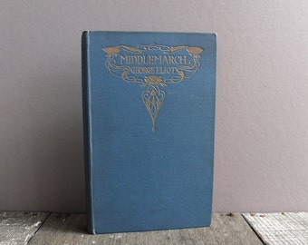 Vintage 1913 Middlemarch Book by George Elliot / Middlemarch Volume 3