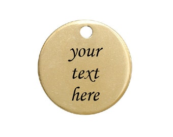 "Custom GOLD STAINLESS STEEL Metal Laser Engraved Charms ( 20mm, 3/4"" ), Text Only, Round Disc Tags, 19 gauge, las0007"