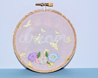 Embroidery Hoop Art // Dream - Inspirational Wall Art - Hand Embroidered Decor - Nursery Decoration - Baby Shower Gift - Made to Order