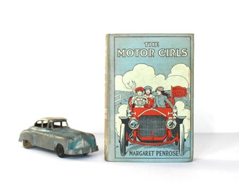 Antique Book The Motor Girls by Margaret Penrose - 1910  Cupples and Leon Co. - Illustrated - The Motor Girls Series