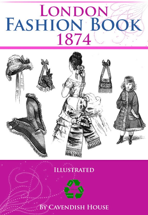 Victorian Illustrated London Fashion Book 1874 Printable