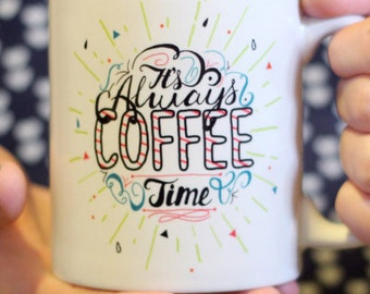 It's Always Coffee Time 11oz coffee mug