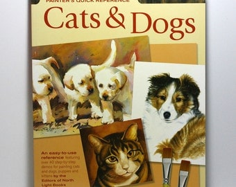 Art Book, Cats and Dogs, Painter's Quick Reference, 40 Step by Step Demos, Acrylic, Oil, Watercolor, How To, Book Sale