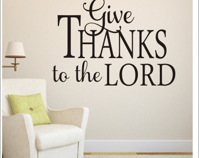 Give Thanks to the Lord Decal Wall Decal Vinyl Wall Quote Religious Decor Home Decor Wall Saying Wall Quote Decal Thanks Lord Scripture