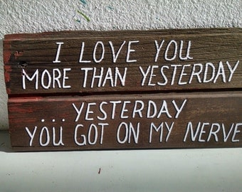 """FREE SHIPPING """"I Love You More Than Yesterday"""" Painted Wood Sign 14 in. x 6 in."""