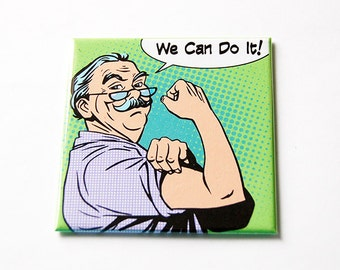 We Can Do It magnet, Aging well, Seniors can do it, Fridge magnet, Kitchen Magnet, Stocking Stuffing, Funny gift, Fathers Day (5603)