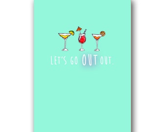 Funny birthday card best friend . Let's Go OUT Out . Girly greetings cards . 30th birthday . girls night out . hen party bachelorette invite