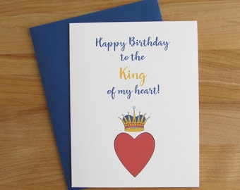 Happy Birthday To The King Of My Heart // Romantic Sweet Birthday Card for Him
