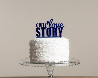 Our Love Story cake topper