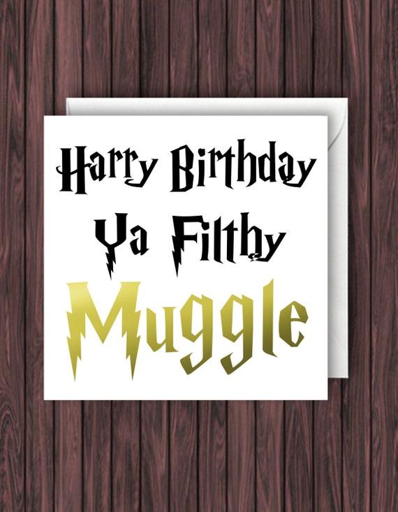 Happy Birthday ya flithy Muggle Harry Potter Birthday Card – Harry Potter Birthday Card