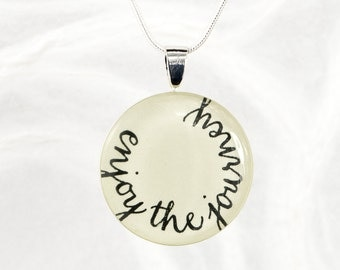 Enjoy the Journey Necklace, Quote Jewelry, Inspirational Jewelry, Unique, Graduation Gift, Retirement Gift, New Mom Gift, Handmade, Modern