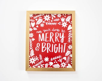 May your days be Merry &  Bright - print