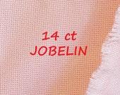 Pale Pink, 14 count Jobelin, Cross Stitch Cloth, Cotton Polyester, 16 x 16