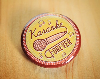 Karaoke Forever  //  1.25 inch button