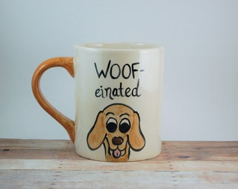 Woofeinated Mug, Caffeine Mug, Dog Lovers Mug, Handmade Mug, Ceramic Mug, Tea Mug, Dog Lover Gift, Funny Coffee Mug,  Funny Coffee Cup
