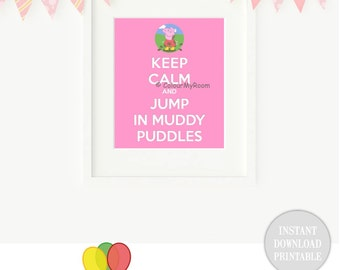 "KEEP CALM PEPPA Pig Jumping Muddy Puddles Printable 8x10"" Baby Children Home Wall Art Print Home Party Card Instant Download"