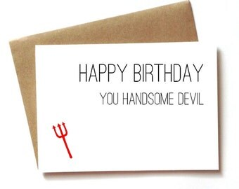 Birthday Card for boyfriend or husband, Happy Birthday you handsome devil