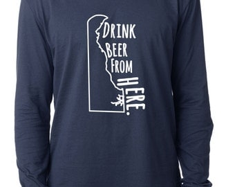 Craft Beer Delaware- DE- Drink Beer From Here™ Long Sleeve Shirt
