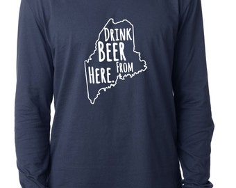 Craft Beer Maine- ME- Drink Beer From Here™ Long Sleeve Shirt