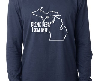 Craft Beer Michigan- MI- Drink Beer From Here™ Long Sleeve Shirt