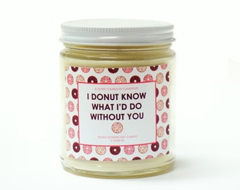 READY TO SHIP - Donut Scented Soy Candle - Natural - Strong Fragrance Throw - Hand-poured - Pennsylvania Made - Punny - Puns - Bakery Sweet
