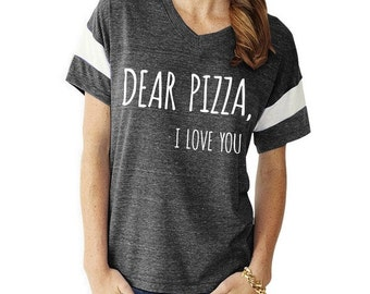 Dear Pizza I Love You Slouchy Gym Tee