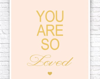 Digital Art, Wall Art, Darling, Love, Terms of Endearment, Nursery Art, Childrens Art, You Are So Loved, Pink and Gold, Gold Lettering.