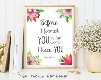 Printable Bible verse quote - Before I formed you in the womb I knew you - Size 8x10 and 16x20 - Floral Baby girl print - INSTANT DOWNLOAD