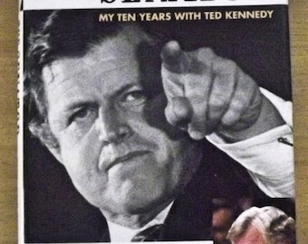 The Senator : My Ten Years With Ted Kennedy First Edition