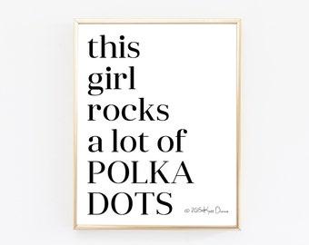 Quote Print Rock A Lot Of Polka Dots - Typography Print - Minimalist Poster - Fashion Print - Dorm Decor - Polka Dot Art